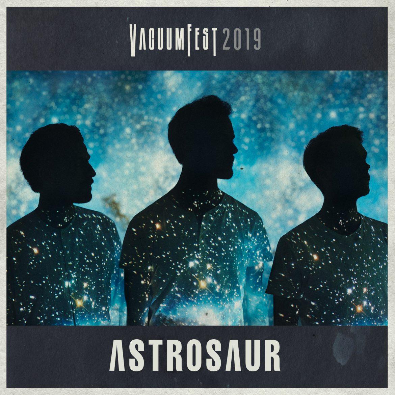Vacuumfest 2019 - Astrosaur