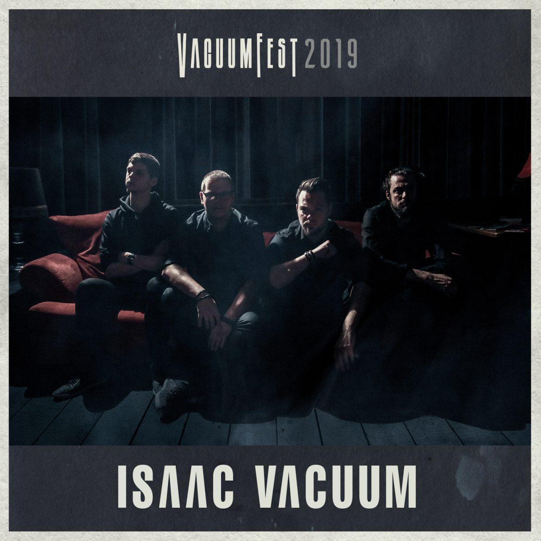 Vacuumfest 2019 - Isaac Vacuum